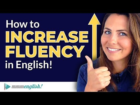 3 Ways to Become MORE FLUENT in English ??