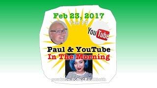 Paul & YouTube in the Morning! w/Annie Elainey! 170223 | @annieelainey @paulidin