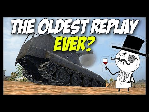 ► The Oldest Replay Ever? - World of Tanks Past #15