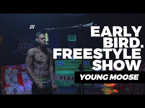 EARLY BIRD FREESTYLE SHOW | YOUNG MOOSE ep.9