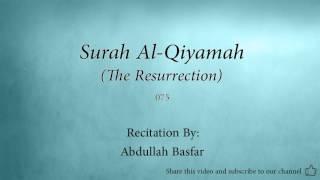 surah al qiyamah the resurrection 075 abdullah basfar quran audio