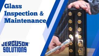 Jerguson Solutions - Glass Inspection & Maintenance