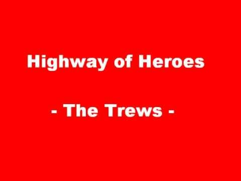 Highway of Heroes - The Trews (Lyrics & Photos)
