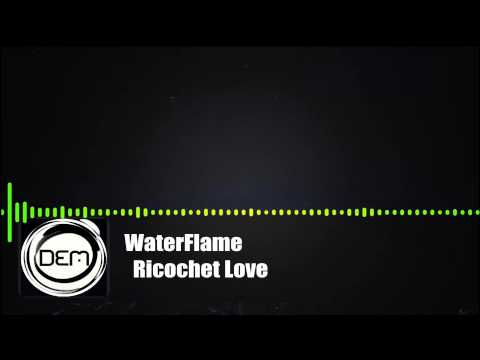 DnB | Waterflame - Ricochet Love |