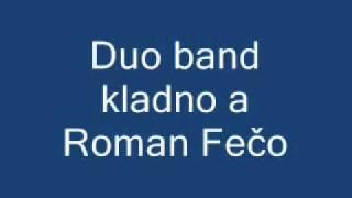 Duo band kladno a Roman  Fečo