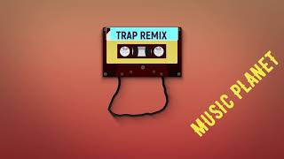 Best Remix Of Popular Songs Best Trap Remix 2018.