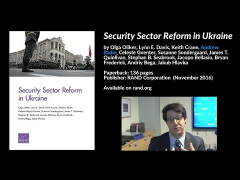 Security Sector Reform in Ukraine, Interview w/ Andrew Radin, RAND Corp