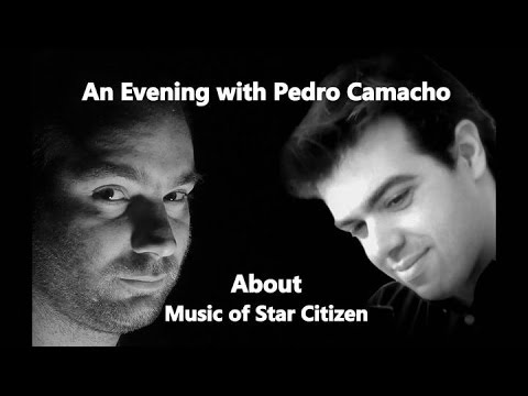 An evening with Pedro Camacho about Music of Star Citizen   Star Citizen News Radio