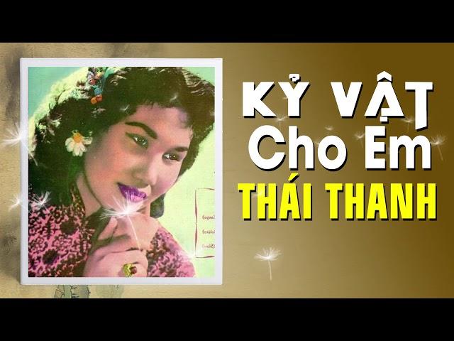 THÁI THANH - KỶ VẬT CHO EM (PHẠM DUY)