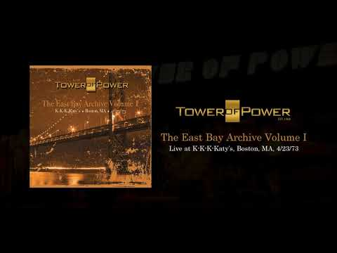 Tower Of Power – The East Bay Archive Volume 1 ( Live At K-K-K-Katy's Boston, MA, 04/23/1973)