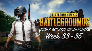 PLAYERUNKNOWN'S BATTLEGROUNDS - Early Access Highlights Week 33-35