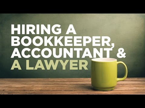 Hiring a Bookkeeper, Accountant & a Lawyer