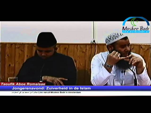 Ustaadh Taoufik aboe Romaisae: Zuiverheid in de Islam deel 2