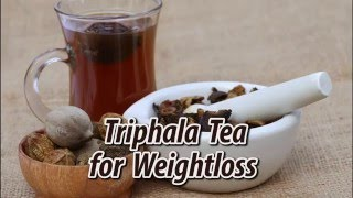 Triphala Tea For WeightLoss