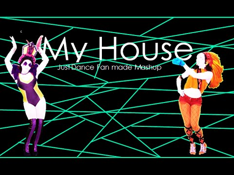 My House | Just Dance Fan Made Mashup
