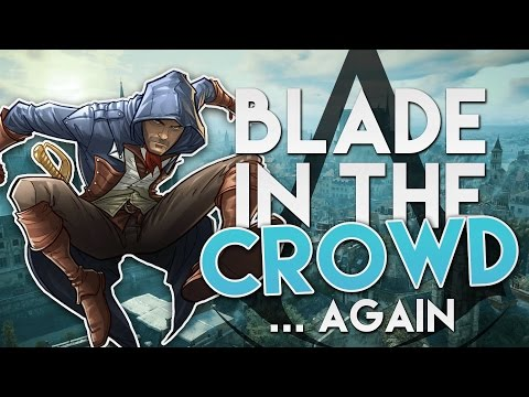 BLADE IN THE CROWD... Again   Assassin's Creed Unity Gameplay Funtage