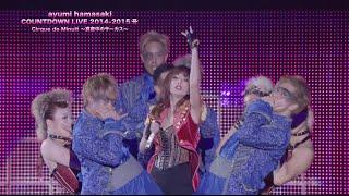 Gambar cover 浜崎あゆみ / ayumi hamasaki COUNTDOWN LIVE 2014- 2015 A Cirque de Minuit ~真夜中のサーカス~ ダイジェスト