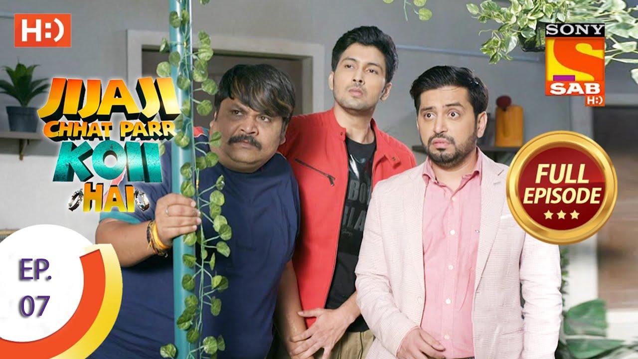 Download Jijaji Chhat Parr Koii Hai - Ep 7 - Full Episode - 16th March, 2021