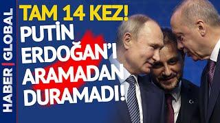 İNANILMAZ! Putin, Erdoğan'ı Tam 14 Kez Aradı!