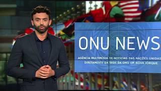 Destaque ONU News - 04 de junho de 2018