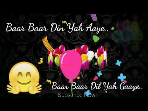 Bar Bar Din Ye Aaye Birthday Song