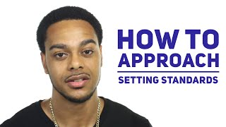 Setting standards in your relationship | Does it run men away?