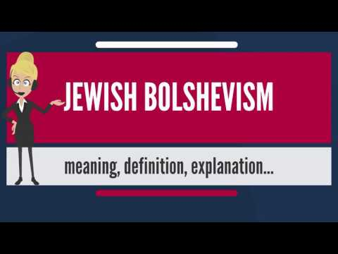 What is JEWISH BOLSHEVISM? What does JEWISH BOLSHEVISM mean? JEWISH BOLSHEVISM meaning & explanation