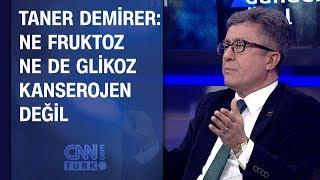 Taner Demirer: Ne fruktoz ne de glikoz kanserojen değil