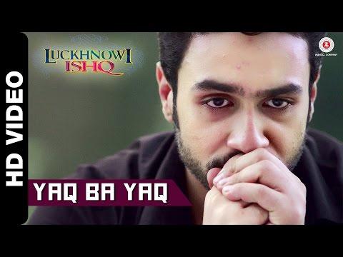 Yaq Ba Yaq Official Video | Luckhnowi Ishq | Adhyayan Suman & Karishma Kotak | Raaj Aashoo