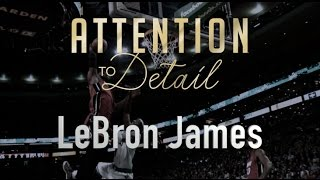 attention to detail lebron james