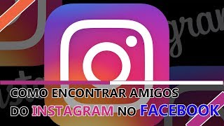 Como Encontrar Amigos do Facebook no Instagram