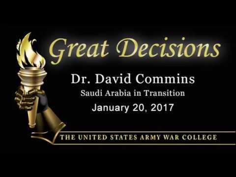 Dr. David Commins, Great Decisions 2017, Saudi Arabia in Transition