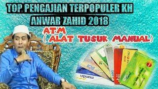 ATM Top Pengajian Terpopuler KH Anwar Zahid FuLL Kocak Bikin Ngakak 2018