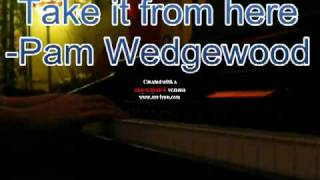 Pam wedgewood- take it from here