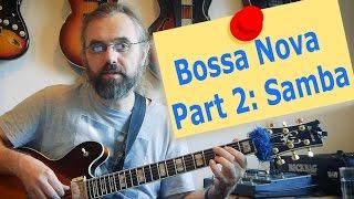 Bossa Nova Guitar 2 - Samba - Partido Alto  - Guitar Lesson