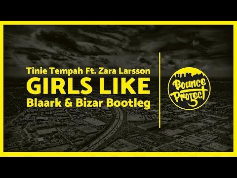 Tinie Tempah - Girls Like Ft. Zara Larsson (Blaark & Bizar Bootleg)