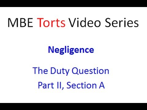MBE Torts [II,A]: Negligence - The Duty Question