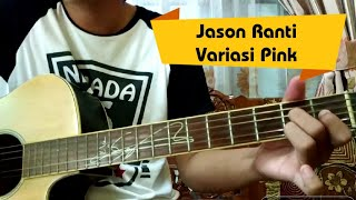 Jason ranti - variasi pink tutorial gitar belajar kunci chord gampang follow me on instagram : https://www.instagram.com/notehazel/