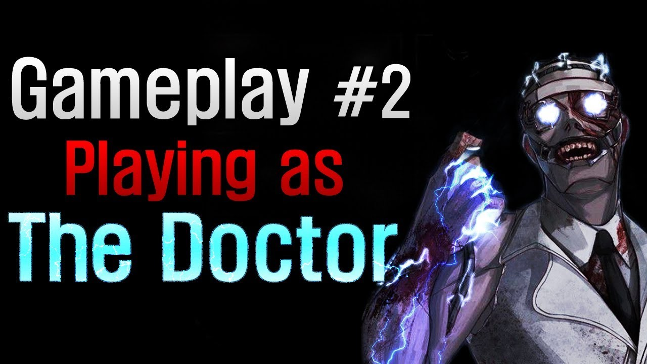 Dead by Daylight – Gameplay #2 Playing as The Doctor – 22p
