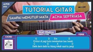 Tutorial Gitar (SAMPAI MENUTUP MATA - ACHA SEPTRIASA) VERSI GAMPANG
