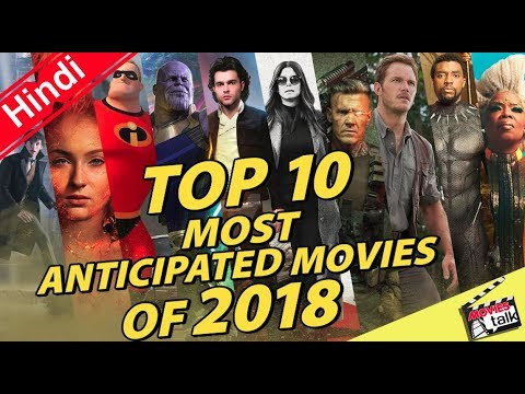 Top 10 Most Anticipated Movies Of 2018 [Explained In Hindi ...