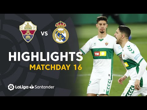Elche Real Madrid Goals And Highlights
