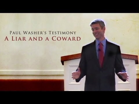 Paul Washer's Testimony: A Liar and a Coward