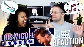 Luis Miguel - La Incondicional | REACTION