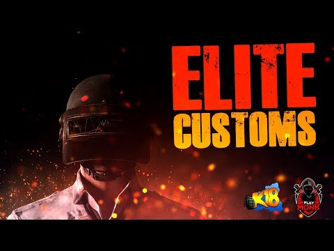 Elite Customs | Best vs Best | Playmonk | K18 *2 min delay*