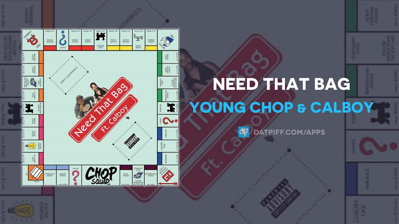 Young Chop & Calboy — Need That Bag (AUDIO)