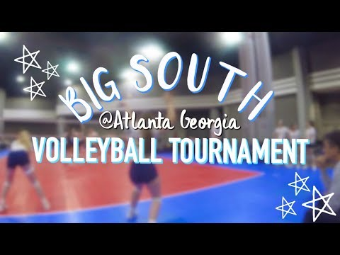 BIG SOUTH VOLLEYBALL TOURNAMENT 2018!!!