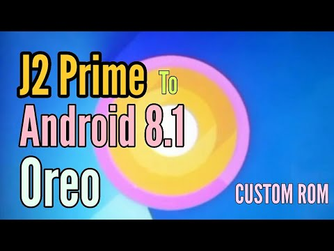 UPDATE J2 Prime To Oreo | Custom Rom Android 8 1
