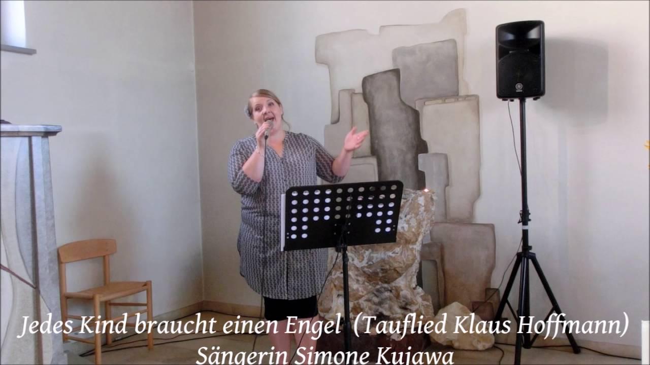 Tauflied Jedes Kind Braucht Einen Engel Klaus Hoffmann Cover Sängerin Taufe Simone Kujawa