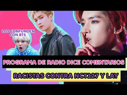 Programa de Radio dice Comentarios Racistas NCT127 y Lay !!